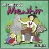 Les contes du Menhir - Bretagne<br>