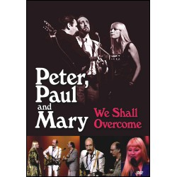 Peter, Paul & Mary - We Shall Overcome