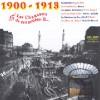 Chansons de Ces Années là : 1900 - 1913