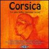 Corsica - Les plus belles chansons...