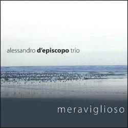 Alessandro d'Episcopo Trio - Meraviglioso