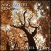 Argentieri Quatro - Soleil Brun