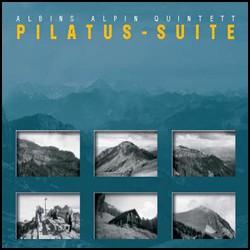 Albins Alpin Quintett - Pilatus Suite