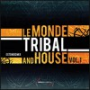 Le Monde Tribal and House vol. 1
