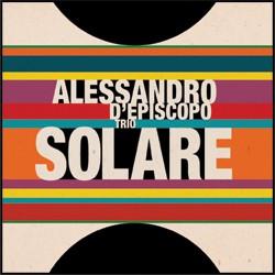 Alessandro d'Episcopo Trio - Solare