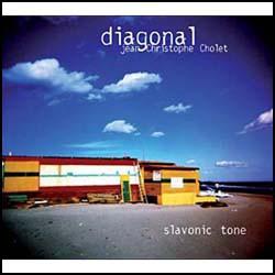Jean-Christophe Cholet DIAGONAL - Slavonic Tone