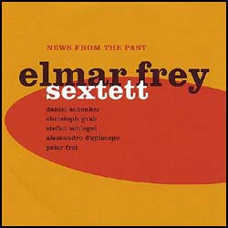 Elmar Frey Sextett - News from the past