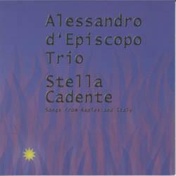 A. d'Episcopo Trio - Stella Cadente - Songs ...