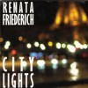 Renata Friederich - City Lights