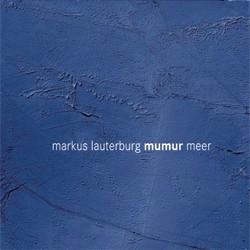 Markus Lauterburg - Mumur meer