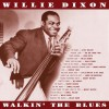 Willie Dixon - Walkin' The Blues