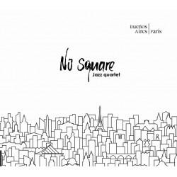 No Square Jazz Quartet - Buenos Aires / Paris