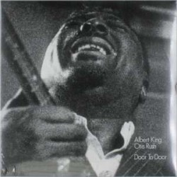 Albert King & Otis Rush - Door To Door