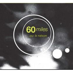 60 miles - Ou à raison