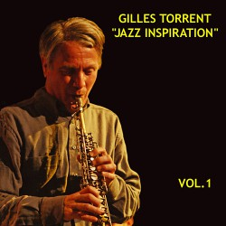 "Gilles Torrent ""Jazz Inspiration"" vol.1"