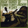 Terry, Sonny, & Brownie Mcghee - Folk Songs