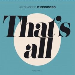 Alessandro D'Episcopo - That's All