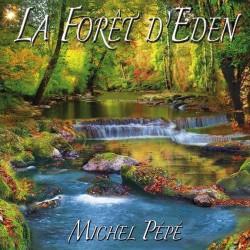 Michel Pépé - La Forêt d'Eden