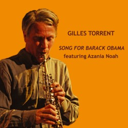 Gilles Torrent - Song For Barack Obama