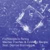 Fischer W. & Berger F. - Fishberger's Fancy
