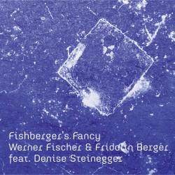 Fischer W. & Berger F. - Fishberger's Fancy