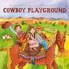 Putumayo Kids Presents - Cowboy Playground
