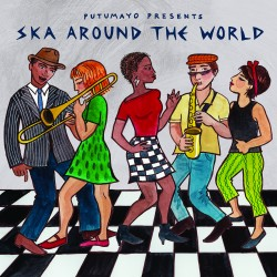 Putumayo Presents - Ska Around The World