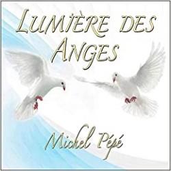 Michel Pépé - Lumière des Anges