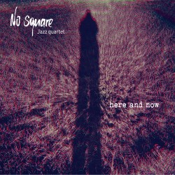 No square - Here and now CD
