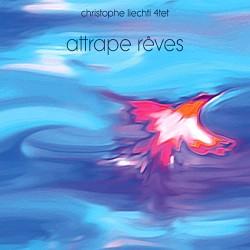 Christophe Liechti - Attrape rêves CD